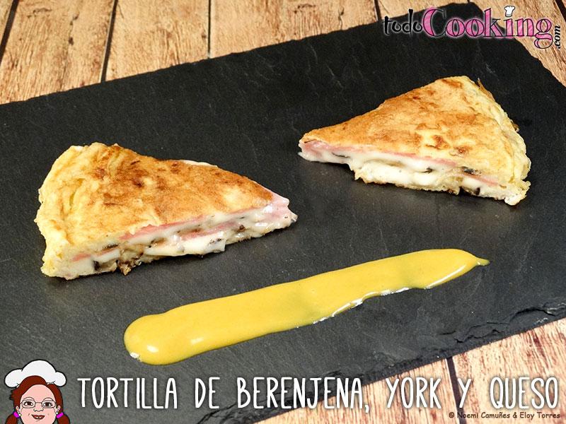 Tortilla de berenjena, jamón york y queso